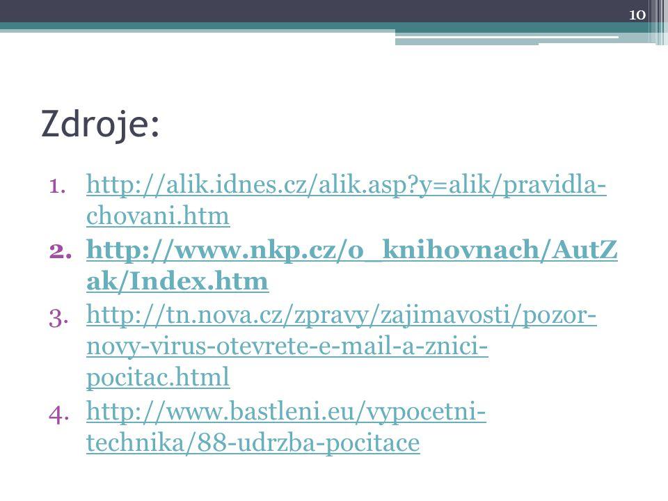 Zdroje: http://alik.idnes.cz/alik.asp y=alik/pravidla- chovani.htm