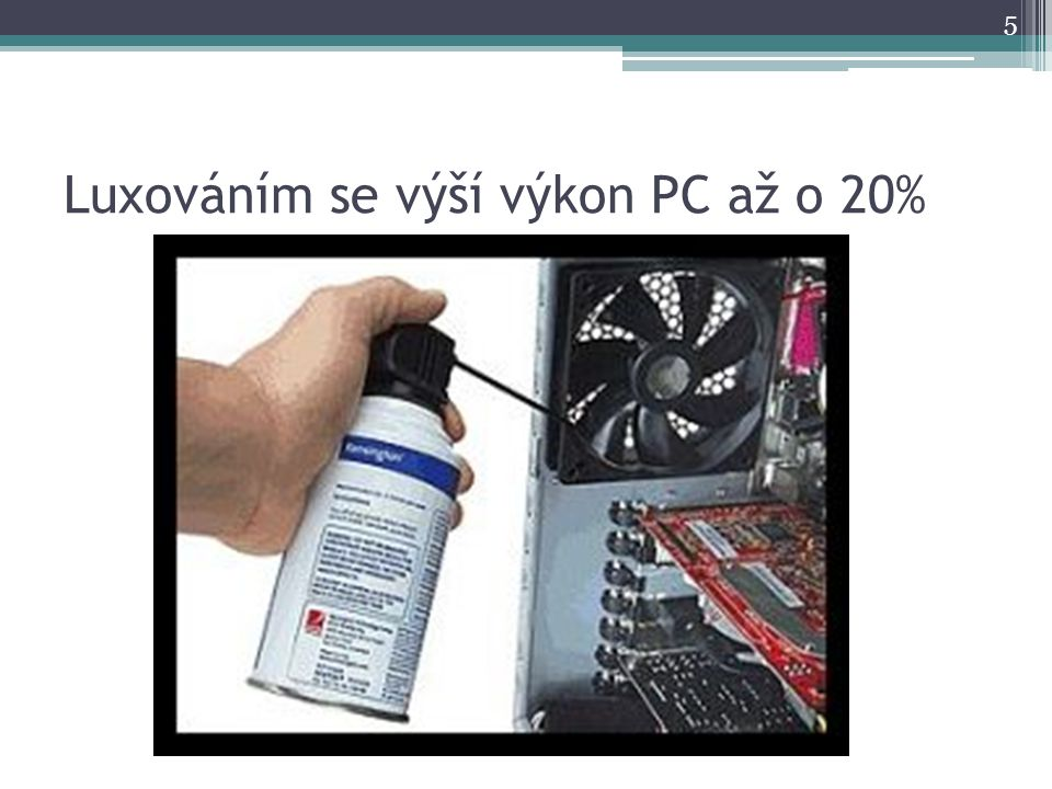 Luxováním se výší výkon PC až o 20%