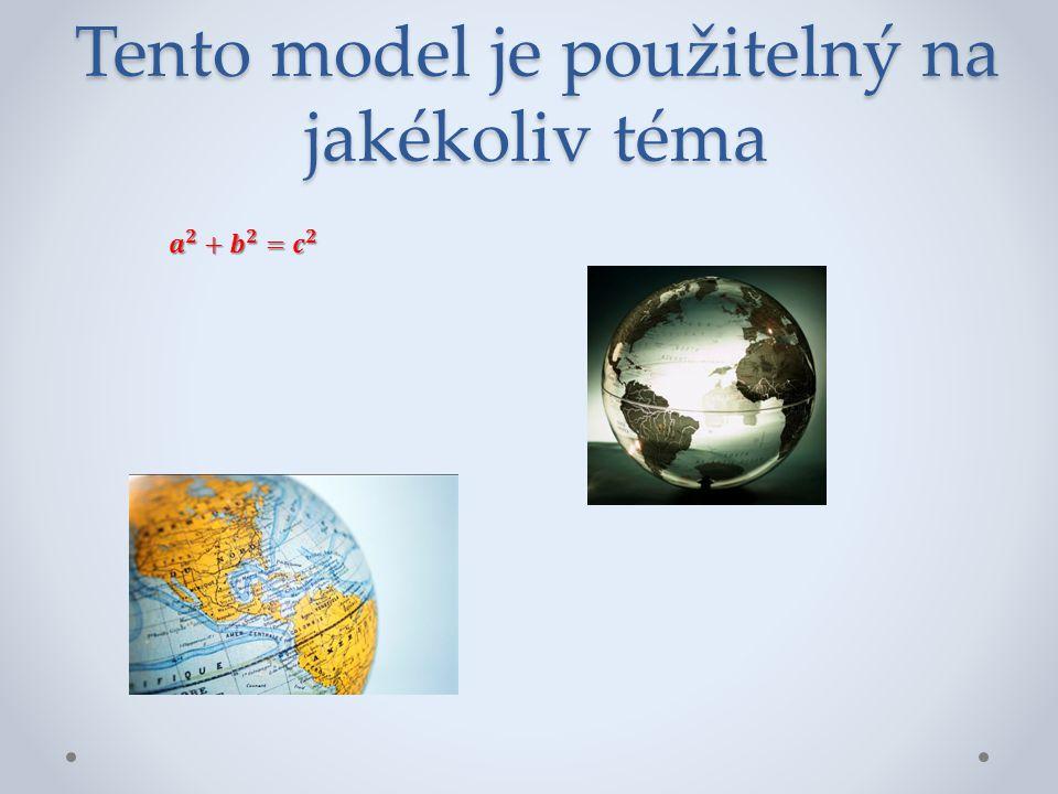 Tento model je použitelný na jakékoliv téma
