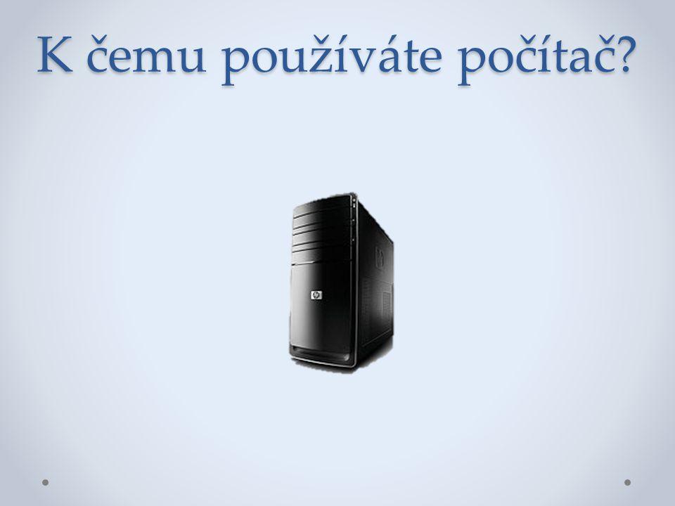 K čemu používáte počítač