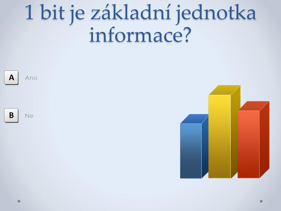 1 bit je základní jednotka informace