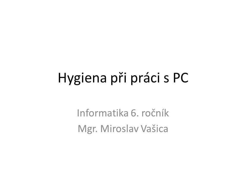 Informatika 6. ročník Mgr. Miroslav Vašica