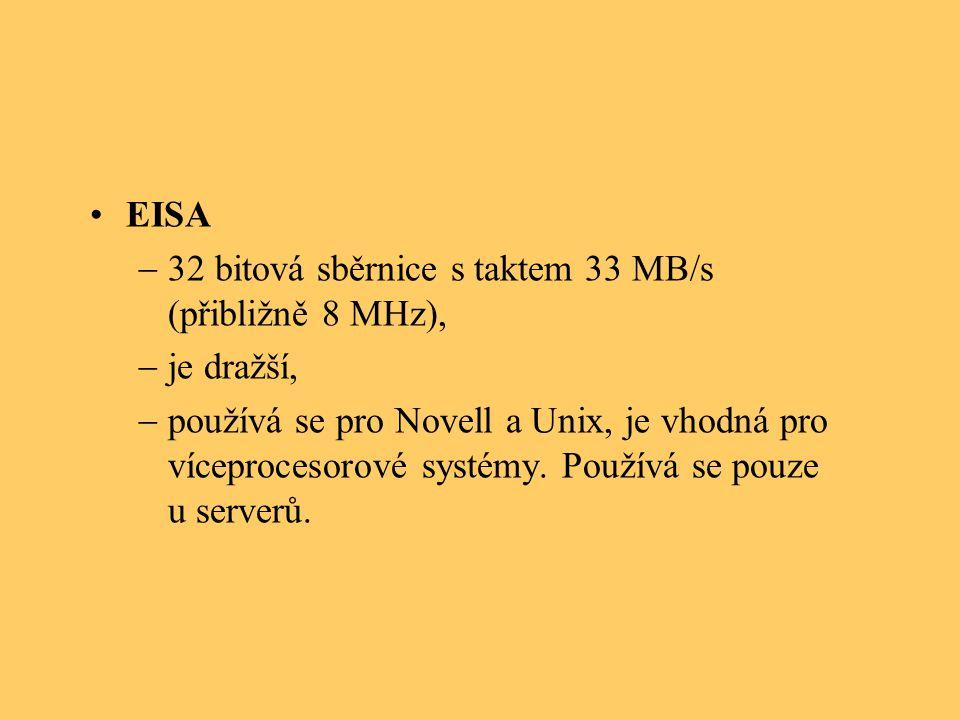 EISA 32 bitová sběrnice s taktem 33 MB/s (přibližně 8 MHz), je dražší,