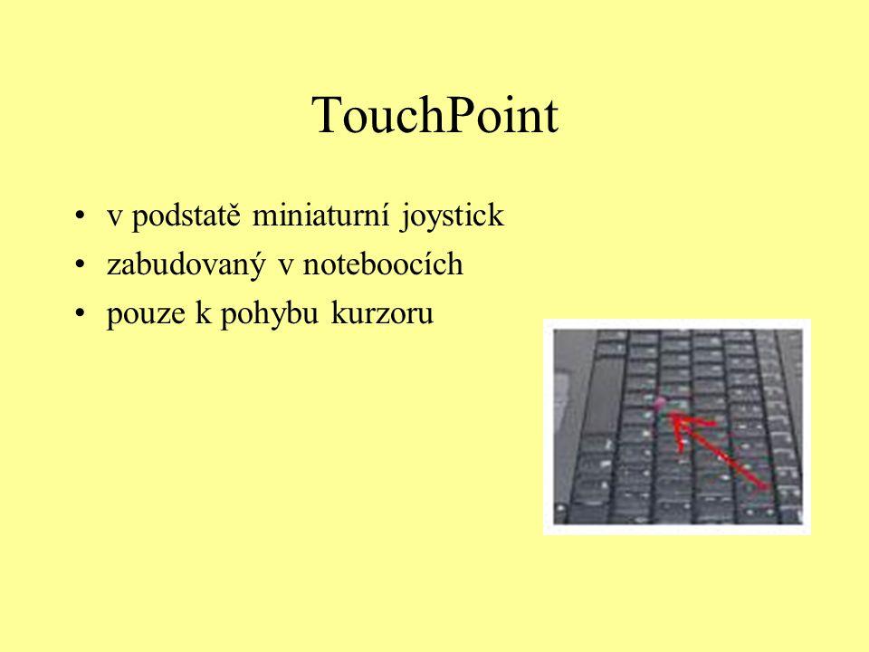 TouchPoint v podstatě miniaturní joystick zabudovaný v noteboocích