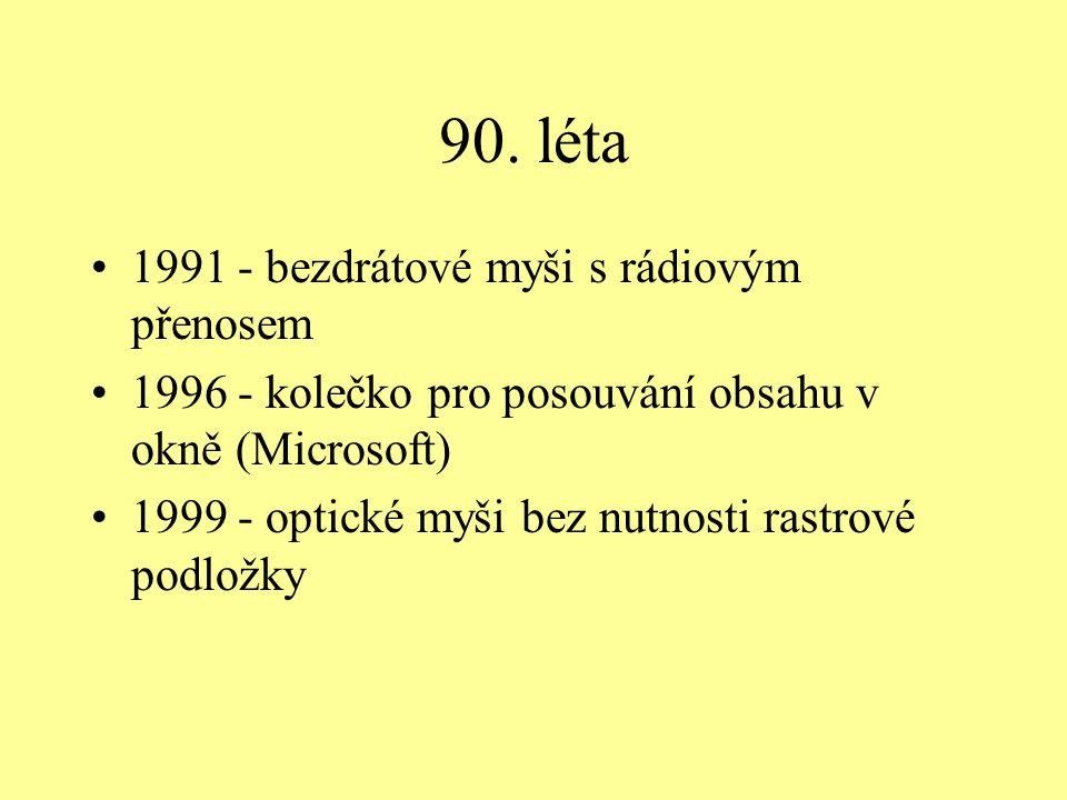 90. léta 1991 - bezdrátové myši s rádiovým přenosem