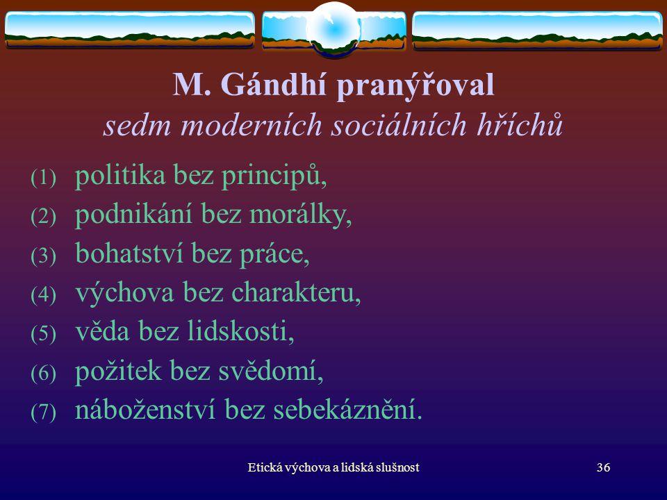 M. Gándhí pranýřoval sedm moderních sociálních hříchů
