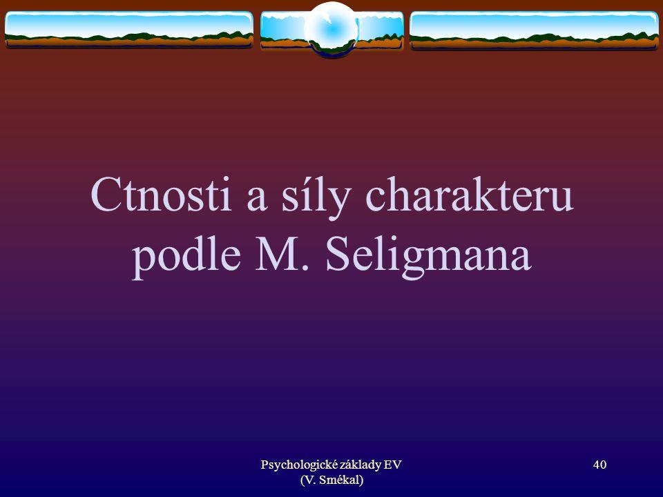 Ctnosti a síly charakteru podle M. Seligmana