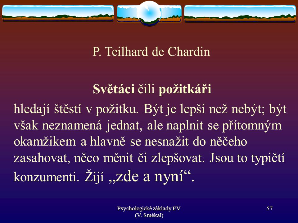 P. Teilhard de Chardin Světáci čili požitkáři