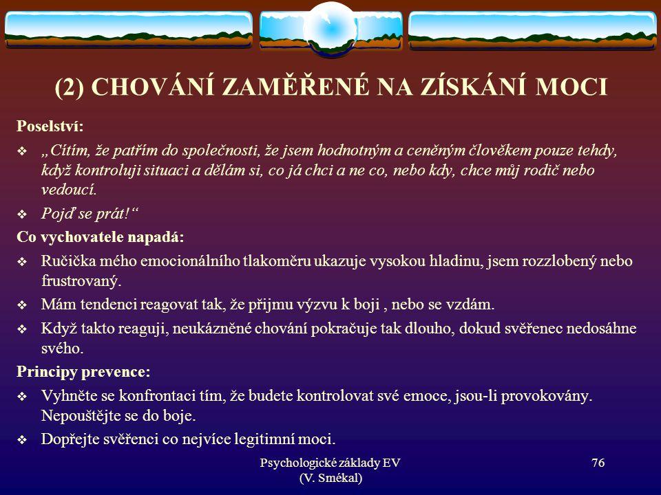 (2) CHOVÁNÍ ZAMĚŘENÉ NA ZÍSKÁNÍ MOCI