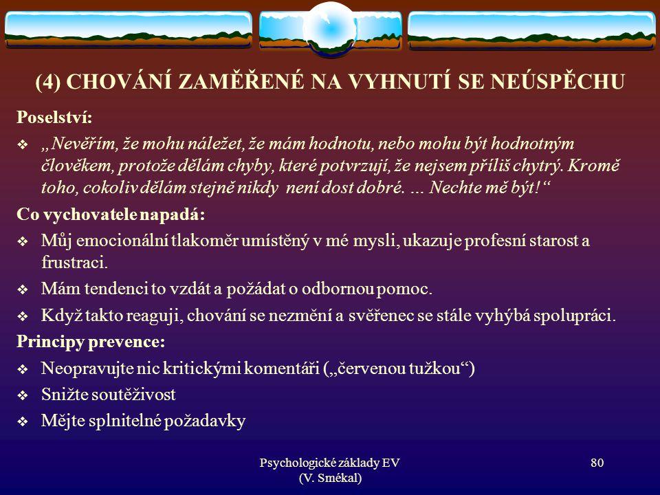 (4) CHOVÁNÍ ZAMĚŘENÉ NA VYHNUTÍ SE NEÚSPĚCHU