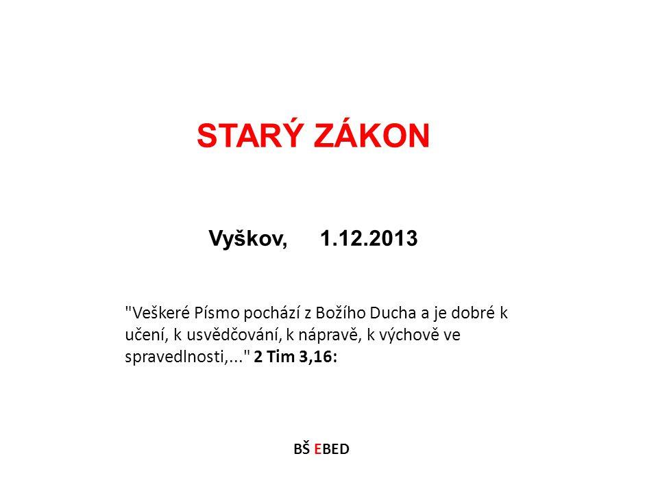 STARÝ ZÁKON Vyškov, 1.12.2013.
