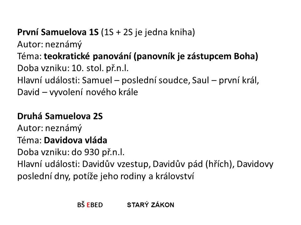 První Samuelova 1S (1S + 2S je jedna kniha) Autor: neznámý