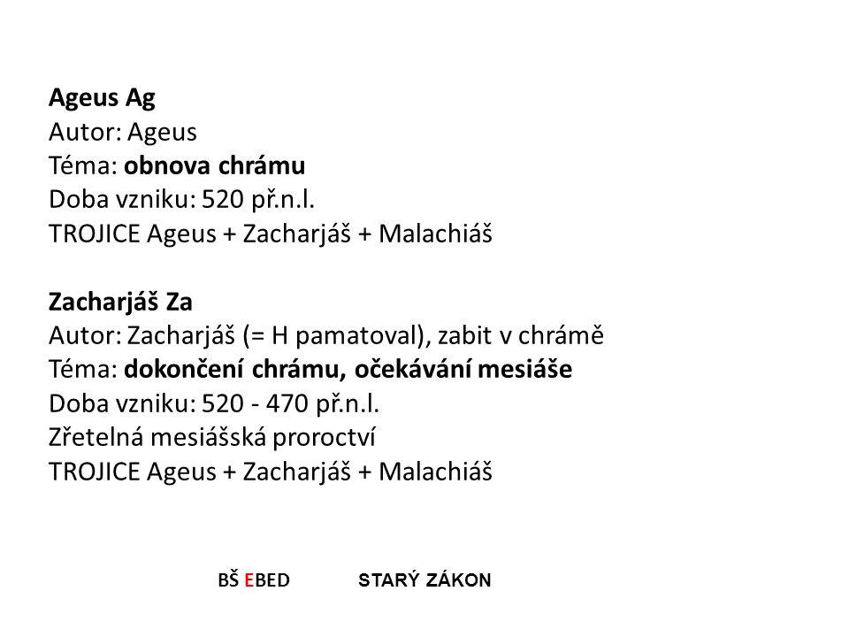 TROJICE Ageus + Zacharjáš + Malachiáš Zacharjáš Za