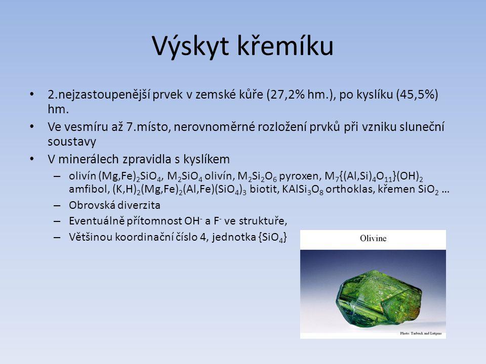 Výskyt křemíku 2.nejzastoupenější prvek v zemské kůře (27,2% hm.), po kyslíku (45,5%) hm.