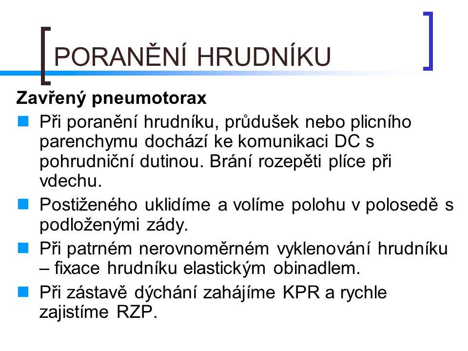 PORANĚNÍ HRUDNÍKU Zavřený pneumotorax