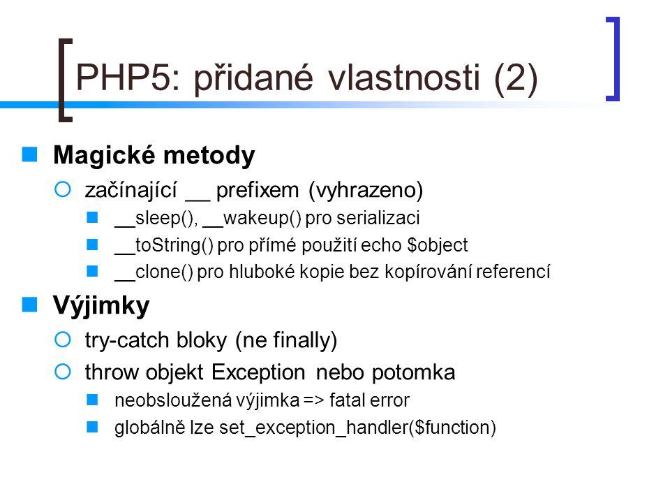 PHP5: přidané vlastnosti (2)