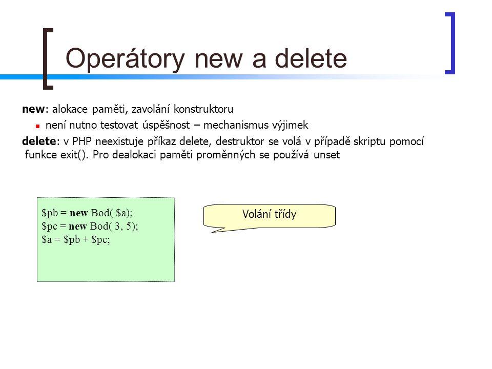 Operátory new a delete new: alokace paměti, zavolání konstruktoru