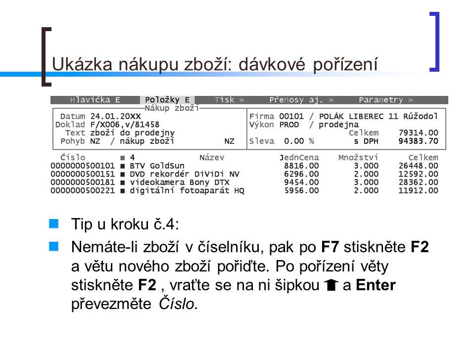 Ukázka nákupu zboží: dávkové pořízení