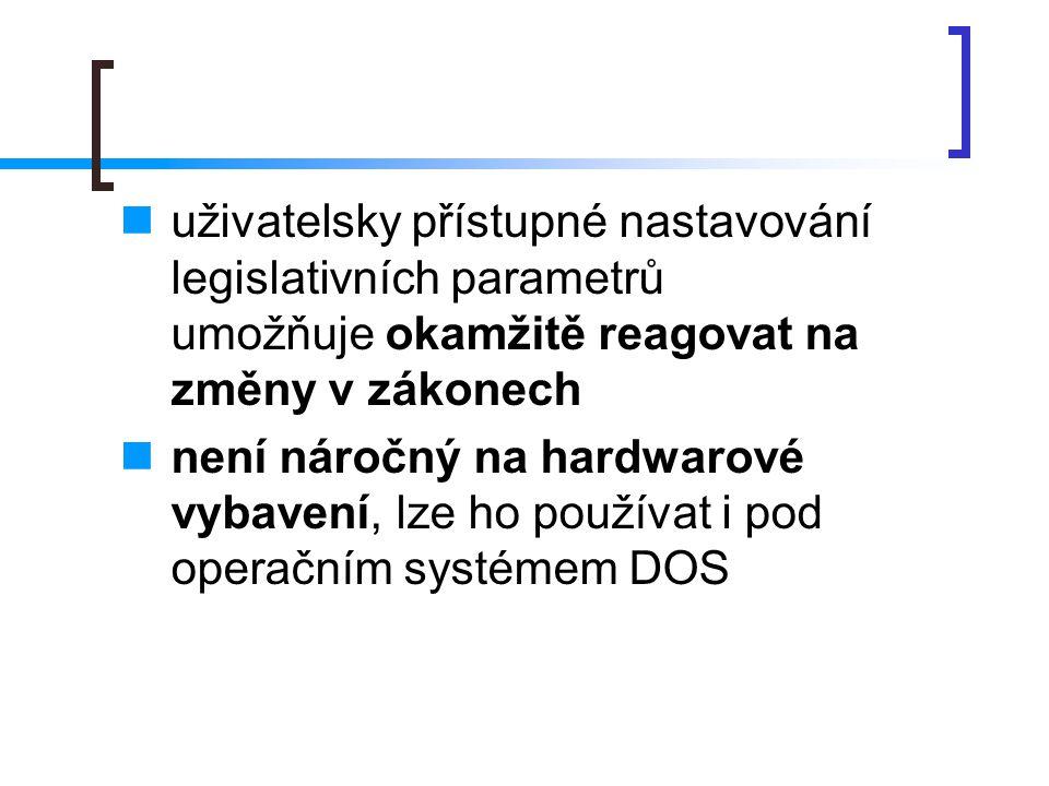 uživatelsky přístupné nastavování legislativních parametrů umožňuje okamžitě reagovat na změny v zákonech
