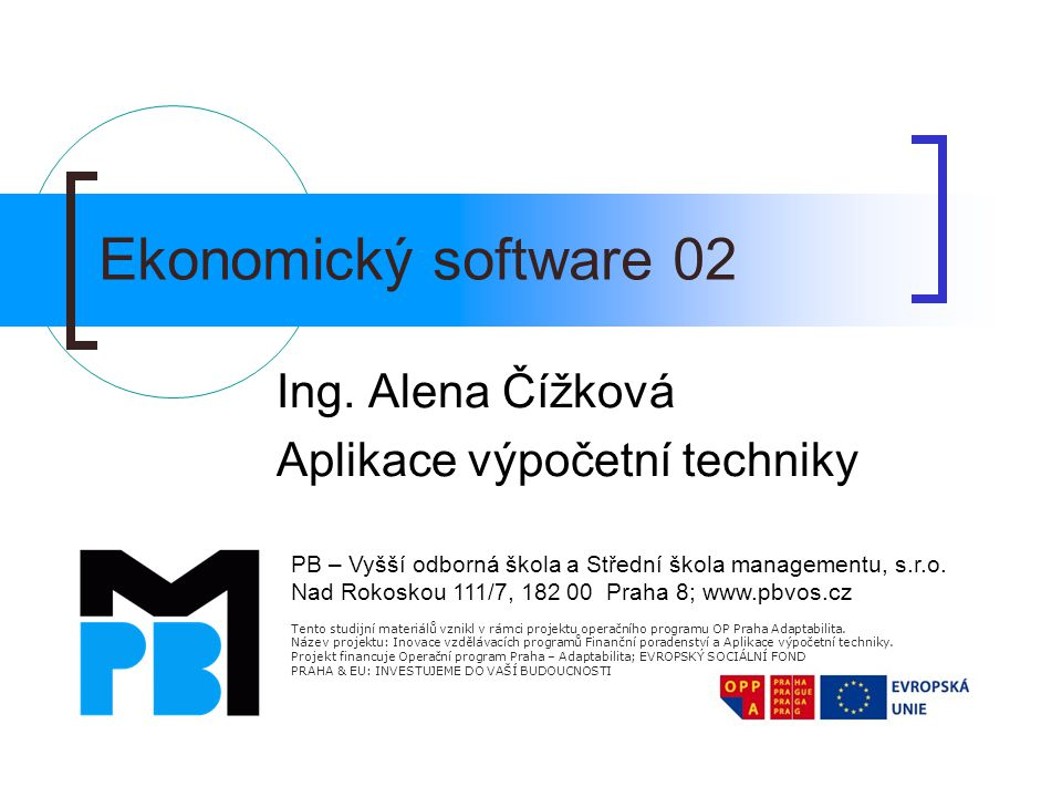 Ing. Alena Čížková Aplikace výpočetní techniky