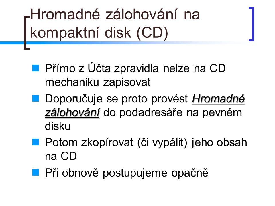 Hromadné zálohování na kompaktní disk (CD)