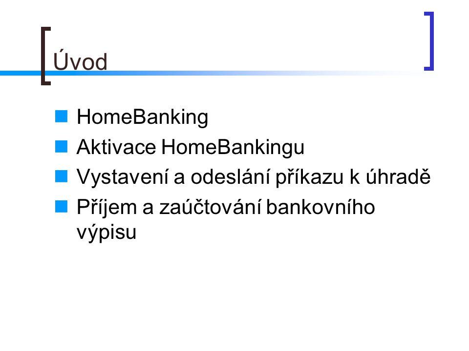 Úvod HomeBanking Aktivace HomeBankingu