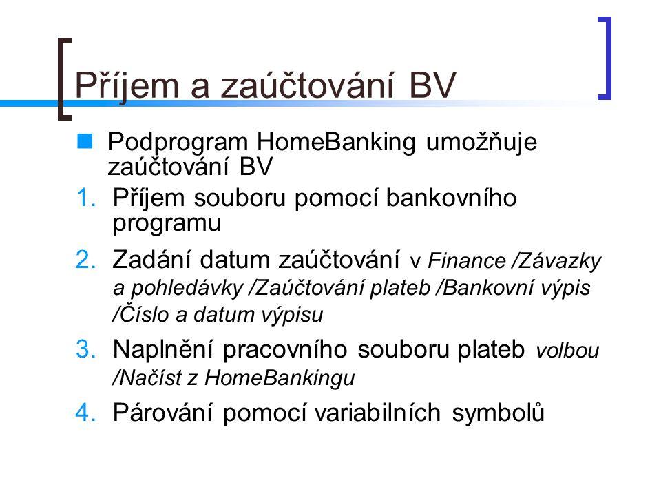 Příjem a zaúčtování BV Podprogram HomeBanking umožňuje zaúčtování BV