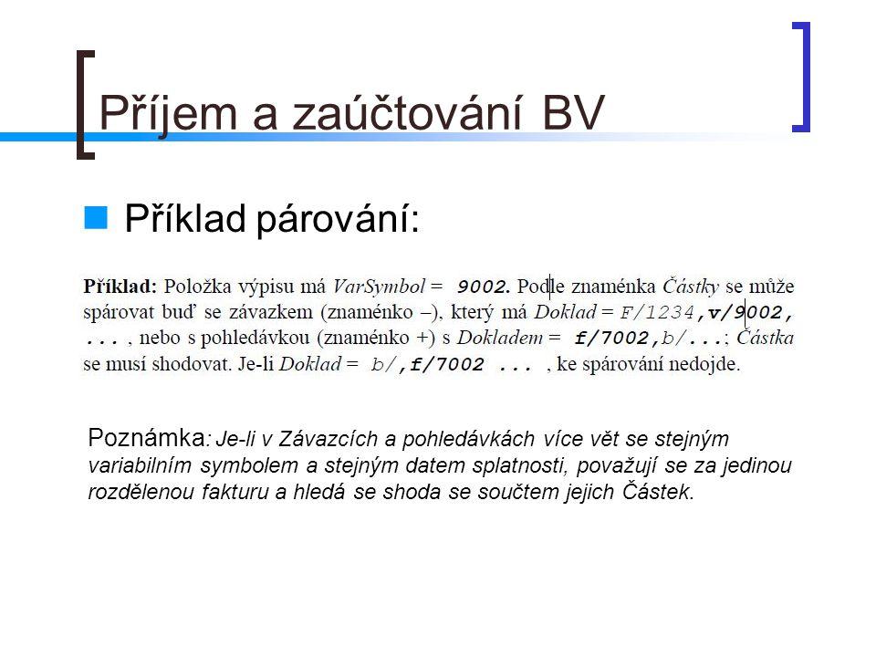 Příjem a zaúčtování BV Příklad párování: