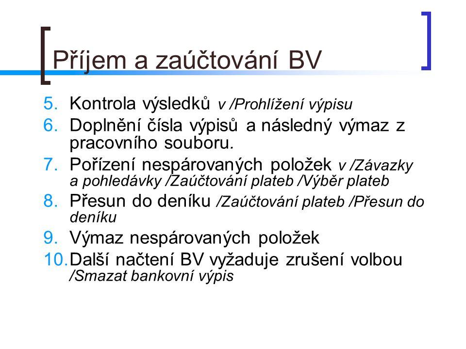Příjem a zaúčtování BV Kontrola výsledků v /Prohlížení výpisu