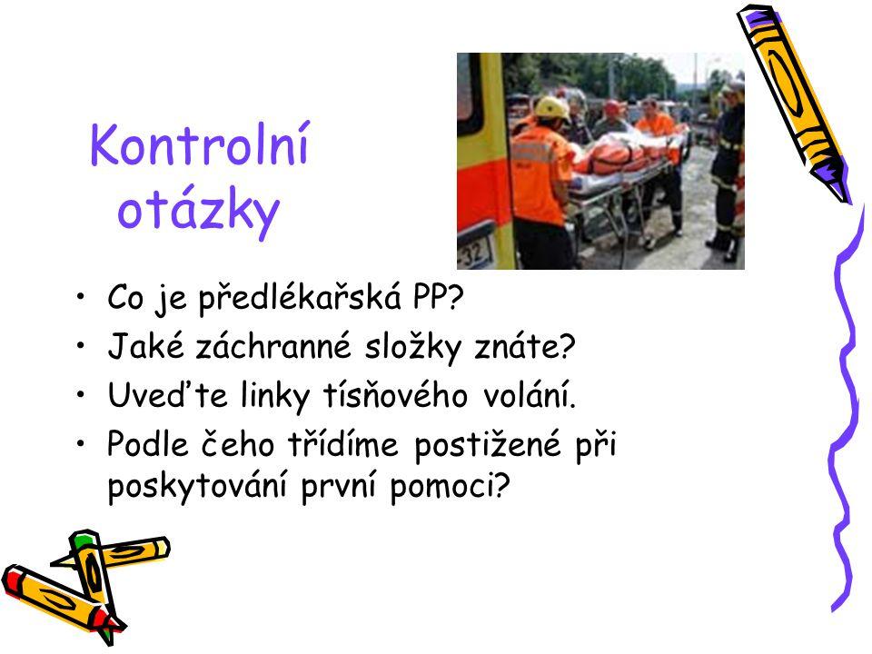 Kontrolní otázky Co je předlékařská PP Jaké záchranné složky znáte