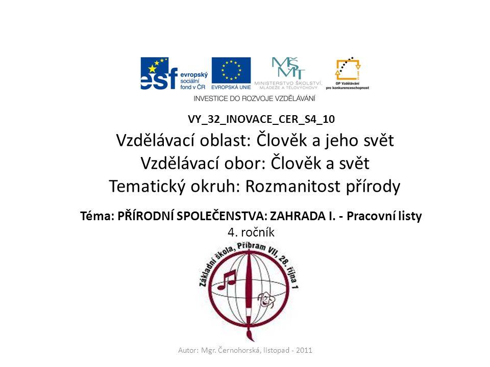 Téma: PŘÍRODNÍ SPOLEČENSTVA: ZAHRADA I. - Pracovní listy 4. ročník