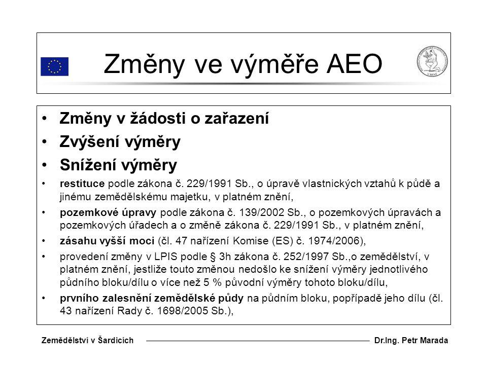 Změny ve výměře AEO Změny v žádosti o zařazení Zvýšení výměry