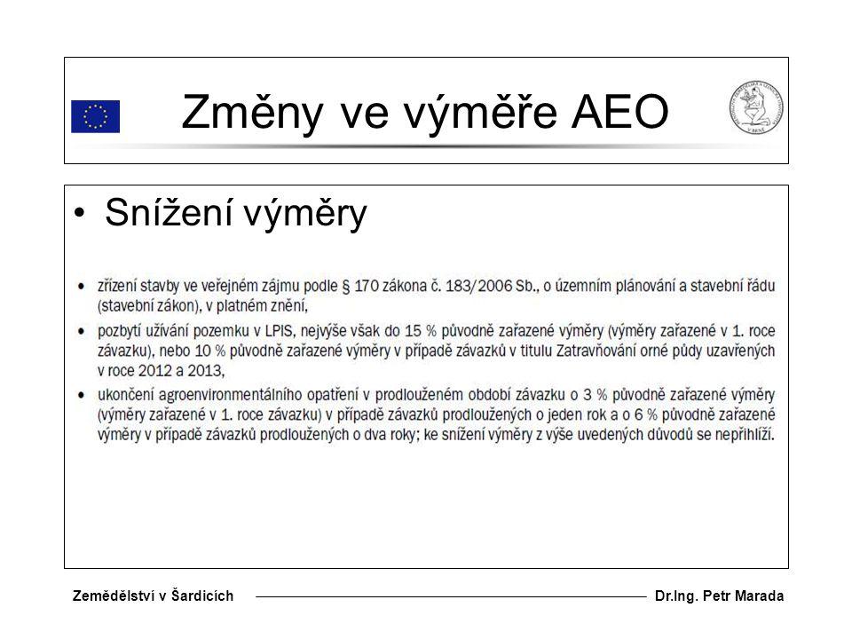 Změny ve výměře AEO Snížení výměry