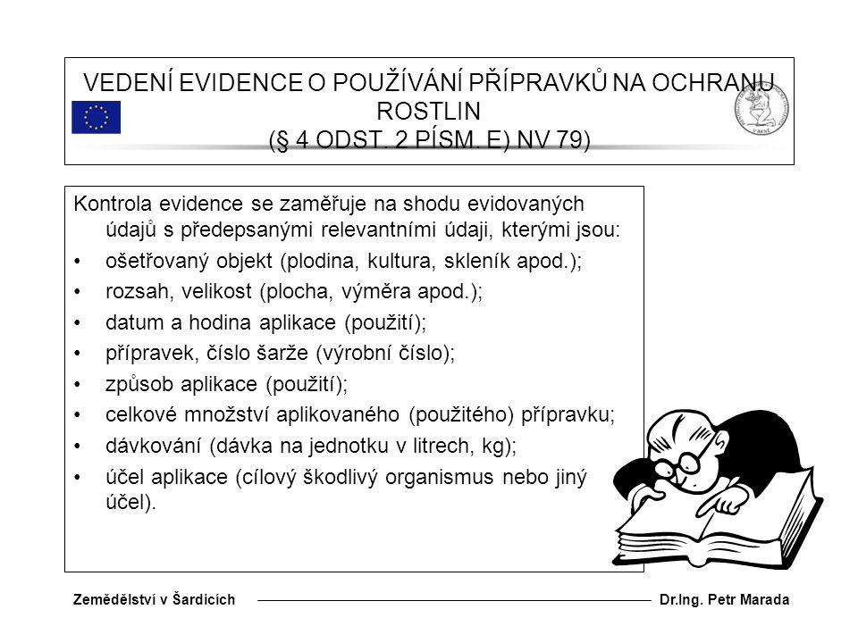 VEDENÍ EVIDENCE O POUŽÍVÁNÍ PŘÍPRAVKŮ NA OCHRANU ROSTLIN (§ 4 ODST