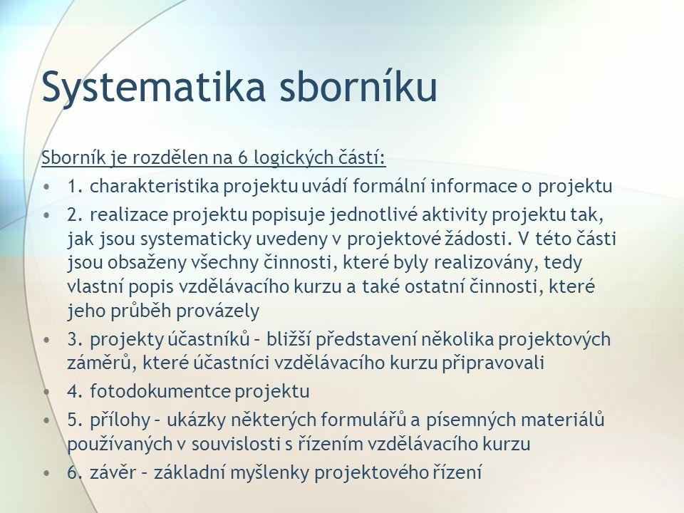 Systematika sborníku Sborník je rozdělen na 6 logických částí: