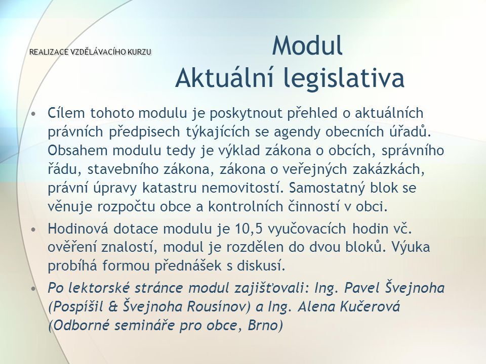 REALIZACE VZDĚLÁVACÍHO KURZU Modul Aktuální legislativa