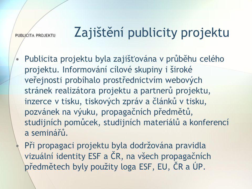 PUBLICITA PROJEKTU Zajištění publicity projektu
