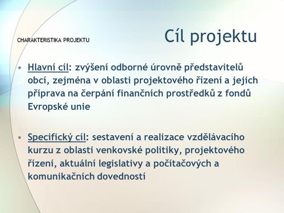 CHARAKTERISTIKA PROJEKTU Cíl projektu