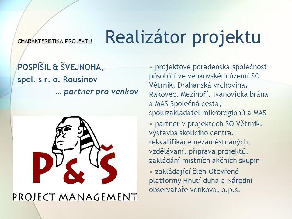 CHARAKTERISTIKA PROJEKTU Realizátor projektu