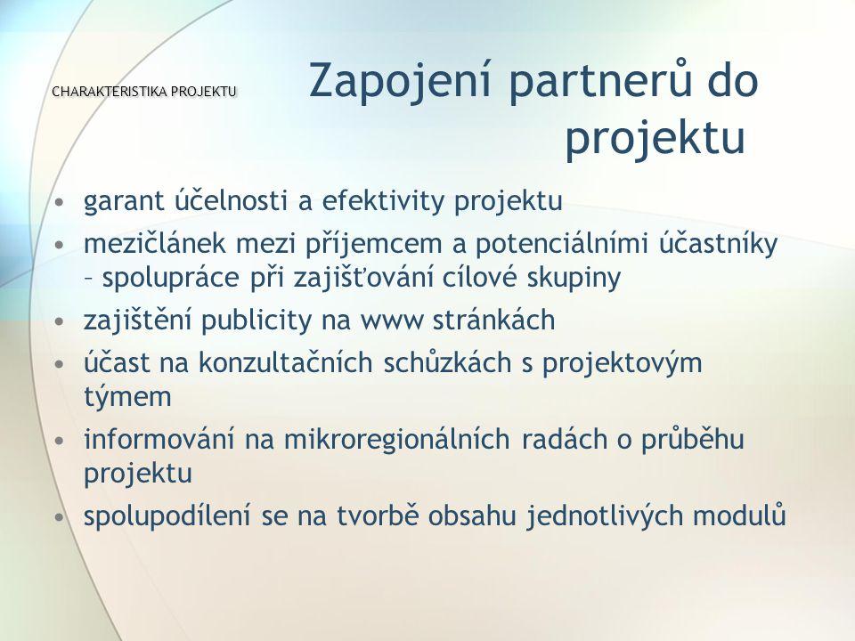 CHARAKTERISTIKA PROJEKTU Zapojení partnerů do projektu