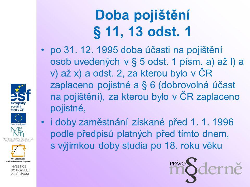 Doba pojištění § 11, 13 odst. 1