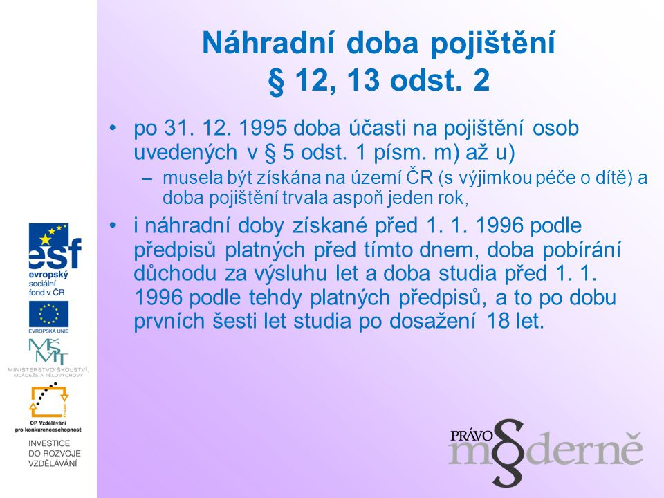 Náhradní doba pojištění § 12, 13 odst. 2