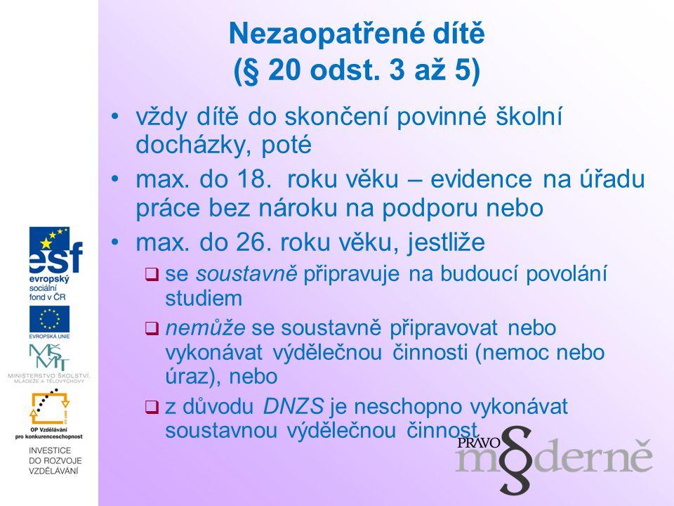 Nezaopatřené dítě (§ 20 odst. 3 až 5)