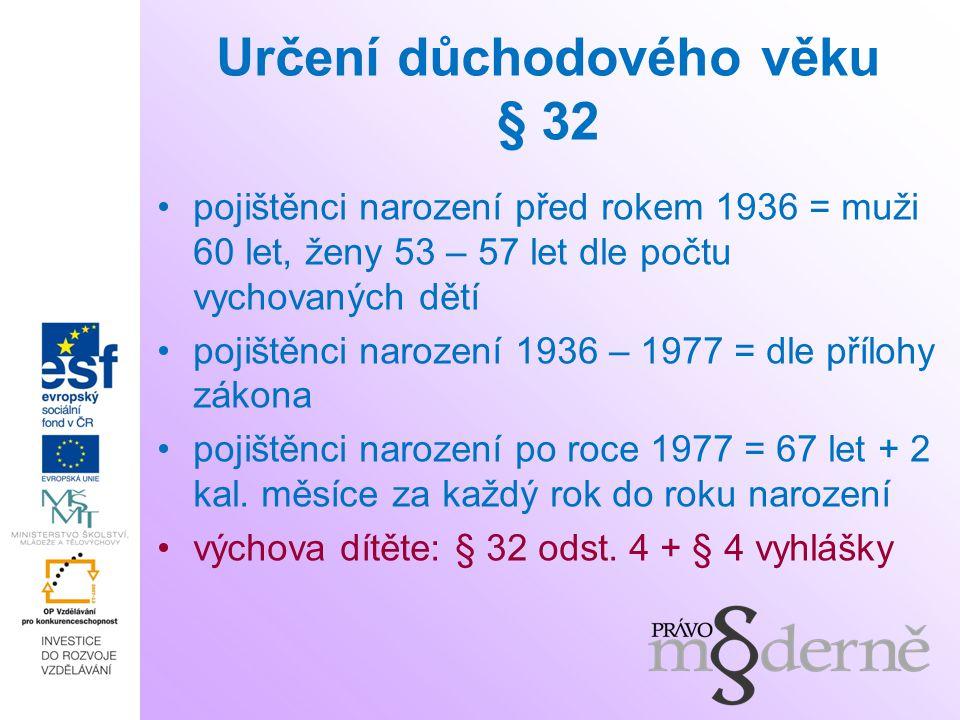Určení důchodového věku § 32