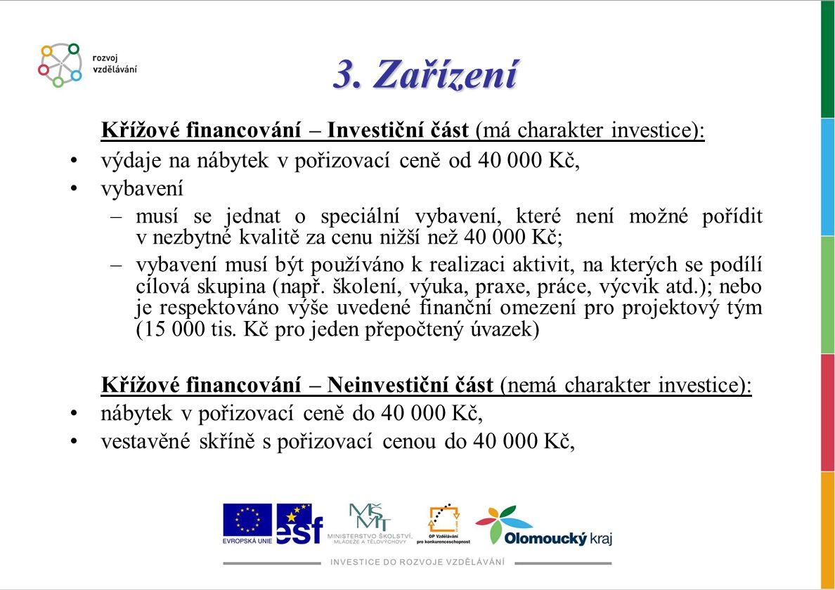 3. Zařízení Křížové financování – Investiční část (má charakter investice): výdaje na nábytek v pořizovací ceně od 40 000 Kč,