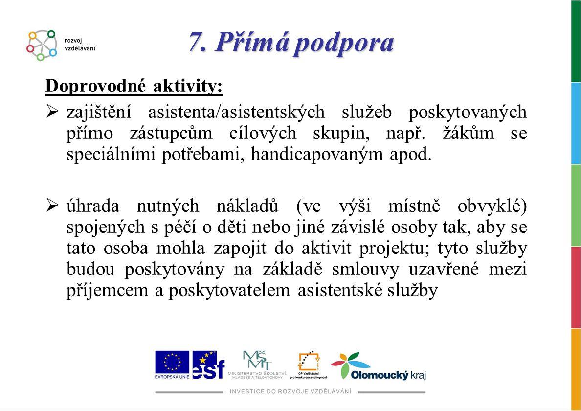 7. Přímá podpora Doprovodné aktivity: