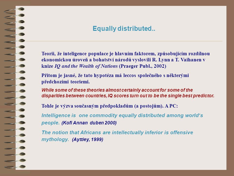 Equally distributed..