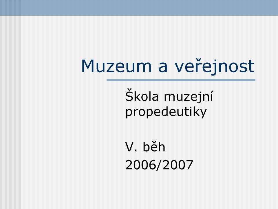Škola muzejní propedeutiky V. běh 2006/2007
