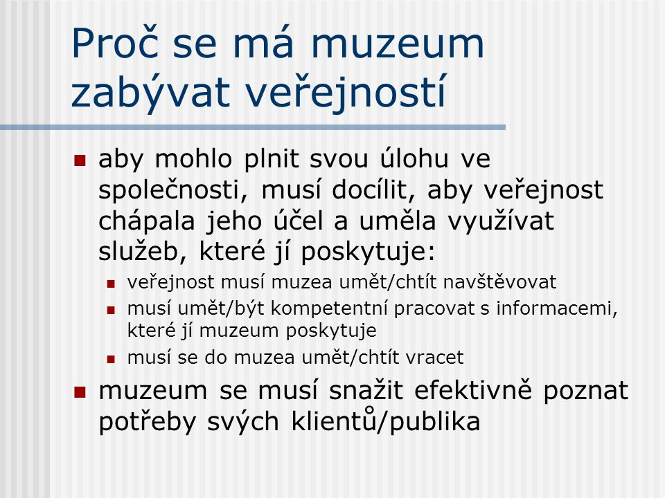 Proč se má muzeum zabývat veřejností