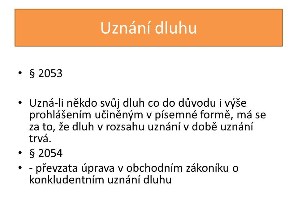 Uznání dluhu § 2053.